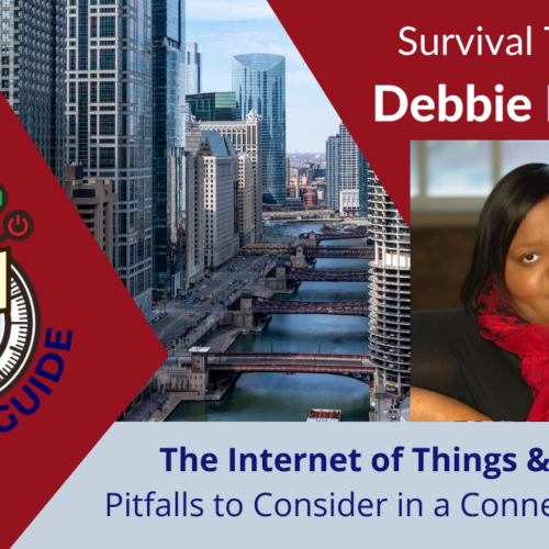 Survival Tips with The Data Diva – Debbie Reynolds: Internet of Things & Bodies – Pitfalls to Know