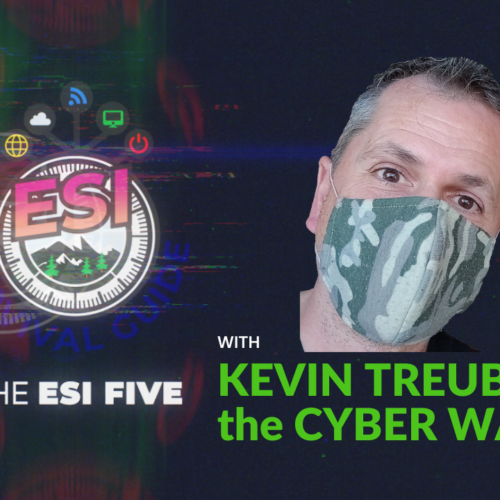 The ESI Five with Kevin Treuberg – The Cyber Warrior