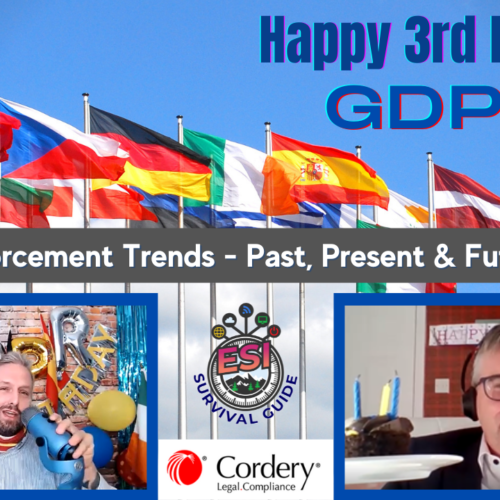 HAPPY 3RD BIRTHDAY GDPR!!  Enforcement Trends Past, Present & Future w/Jonathan Armstrong of Cordery