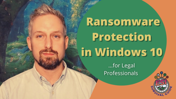 The Legal Professional's Guide To Ransomware Protection In Windows 10